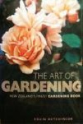 New Zealand's finest gardening book The Art Of Gardening