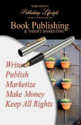Book Publishing & Target Marketing  : Third Edition