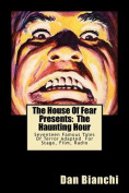 The House of Fear Presents