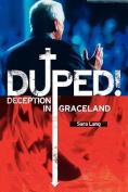Duped! Deception in Graceland