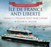 Classic Liners Ile De France and Liberte