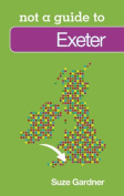 Exeter: Not A Guide