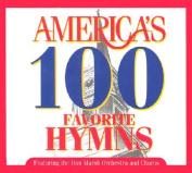 America's 100 Favorite Hymns [Audio]