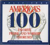 America's 100 Favorite Praise and Worship Choruses [Audio]