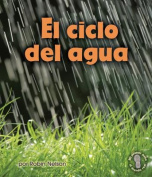 El Ciclo del Agua (Mi Primer Paso al Mundo Real [Spanish]