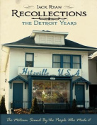 Recollections the Detroit Years