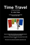 Time Travel in Theory and Practice