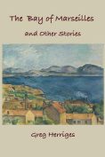 The Bay of Marseilles and Other Stories