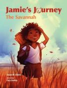 Jamie's Journey: The Savannah