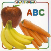 ABC (Healthy Babies) [Board book]