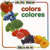 Colors/Colores (Healthy Babies/Bebes Sanos) [Board book]