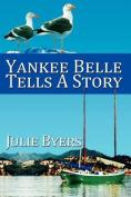 Yankee Belle Tells a Story