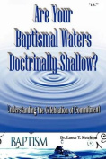 Are Your Baptismal Waters Doctrinally Shallow?