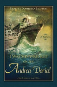 I Was Shipwrecked on the Andrea Doria! the Titanic of the 1950s