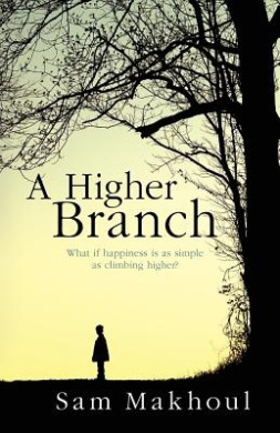 A Higher Branch: What If Happiness Is as Simple as Climbing Higher?