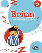 Brian: Eats Himself Smarter