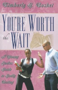 You're Worth the Wait