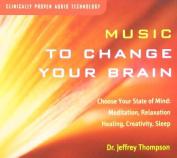 Music to Change Your Brain [Digipak] *