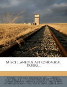 Miscellaneous Astronomical Papers...
