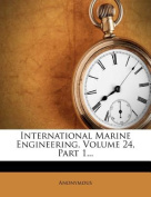 International Marine Engineering, Volume 24, Part 1...