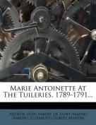 Marie Antoinette at the Tuileries, 1789-1791...