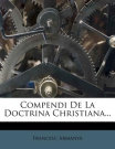 Compendi de La Doctrina Christiana... [CAT]