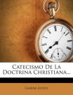 Catecismo de La Doctrina Christiana... [Spanish]