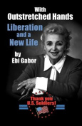With Outstretched Hands Liberation and a New Life