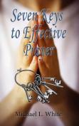 Seven Keys to Effective Prayer