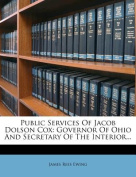 Public Services of Jacob Dolson Cox