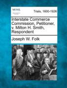 Interstate Commerce Commission, Petitioner, V. Milton H. Smith, Respondent
