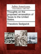 Thoughts on the Proposed Annexation of Texas to the United States.