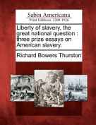 Liberty of Slavery, the Great National Question