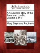 A Household Story of the American Conflict. Volume 3 of 4
