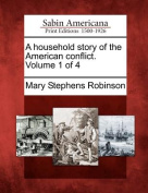 A Household Story of the American Conflict. Volume 1 of 4