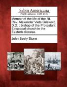 Memoir of the Life of the Rt. REV. Alexander Viets Griswold, D.D.