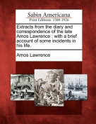 Extracts from the Diary and Correspondence of the Late Amos Lawrence