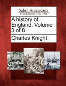 A History of England. Volume 3 of 8