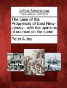 The Case of the Proprietors of East New-Jersey