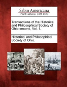 Transactions of the Historical and Philosophical Society of Ohio Second, Vol. 1.