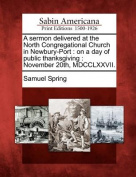 A Sermon Delivered at the North Congregational Church in Newbury-Port