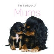 The Little Book of Mums