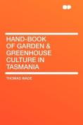 Hand-book of Garden & Greenhouse Culture in Tasmania