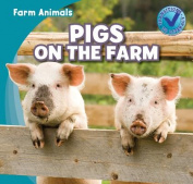Pigs on the Farm (Farm Animals