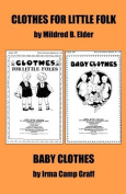 Clothes for Little Folks and Baby Clothes