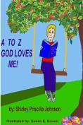 A to Z God Loves Me!