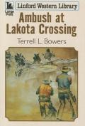 Ambush At Lakota Crossing