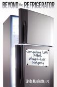 Beyond the Refrigerator