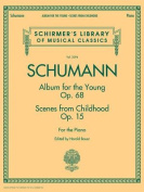 Schumann Album for the Young Op. 68 Scenes from Childhood Op. 15