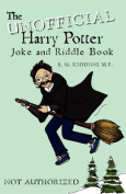 The Unofficial Harry Potter Joke and Riddle Book